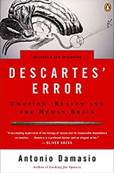Descartes' Error, by Dr. Antonio Damasio