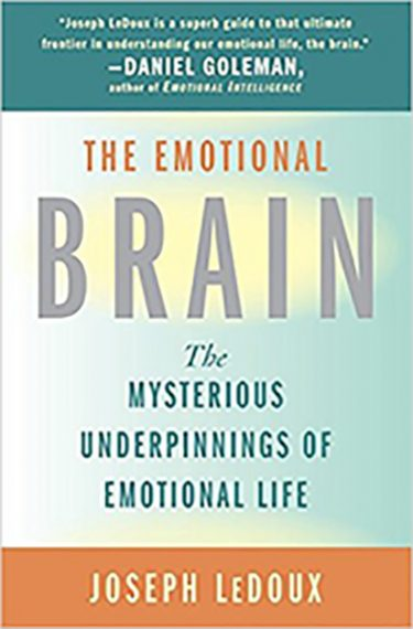 The Emotional Brain, by Dr. Joseph LeDoux